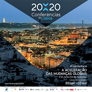 4ª Conferências de Lisboa: Aceleração das Mudanças Globais e nos impactos da pandemia